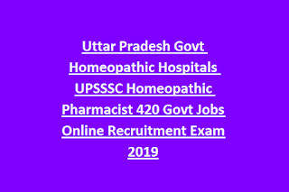 Uttar Pradesh Govt Homeopathic Hospitals UPSSSC Homeopathic Pharmacist 420 Govt Jobs Online Recruitment Exam 2019