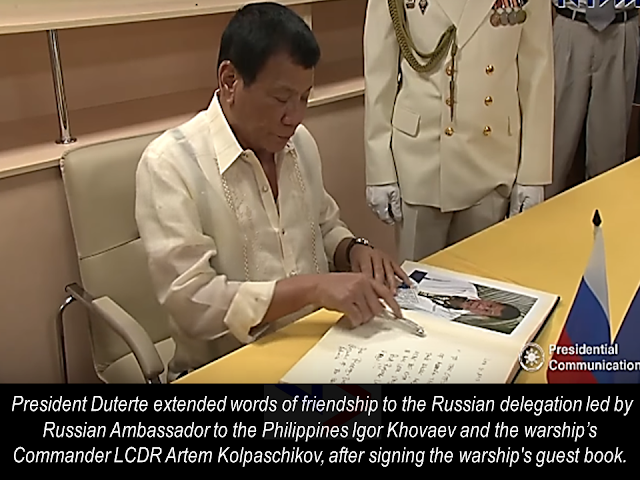 President Rodrigo Duterte  visited Russian anti- submarine warship Admiral Tributs docked at Pier 15 in Port. President Duterte extended words of friendship to the Russian delegation led by Russian Ambassador to the Philippines Igor Khovaev and the warship's Commander LCDR Artem Kolpaschikov, after signing the warship's guest book.  This is the first public apperance of the President this year.                  The President said that it was him who requested it to President Vladimir Putin during their meeting last year.  The president once said that he does not want any foreign military forces to stay in the country , but, Presidential Spokesperson Ernesto Abella said that the Duterte administration is not closing any doors for joint exercises for the Russian and Philippine military.  Admiral Tributs will be staying at the Phil docks until January 8, 2017.