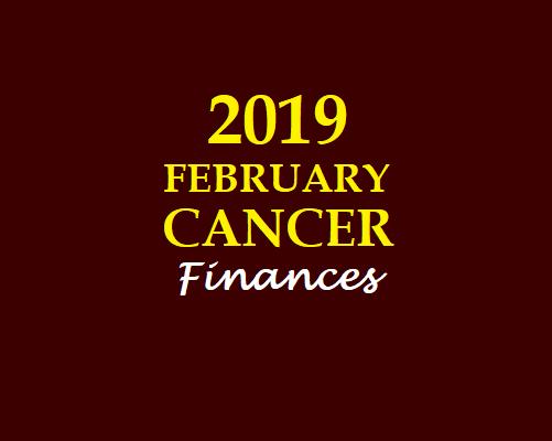 CANCER - KATAKA RASI: 2019 FEBRUARY CANCER FINANCIAL HOROSCOPE
