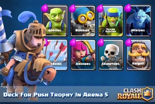 Deck Untuk Mendapatkan Banyak Trophy di Arena 5 Clash Royale