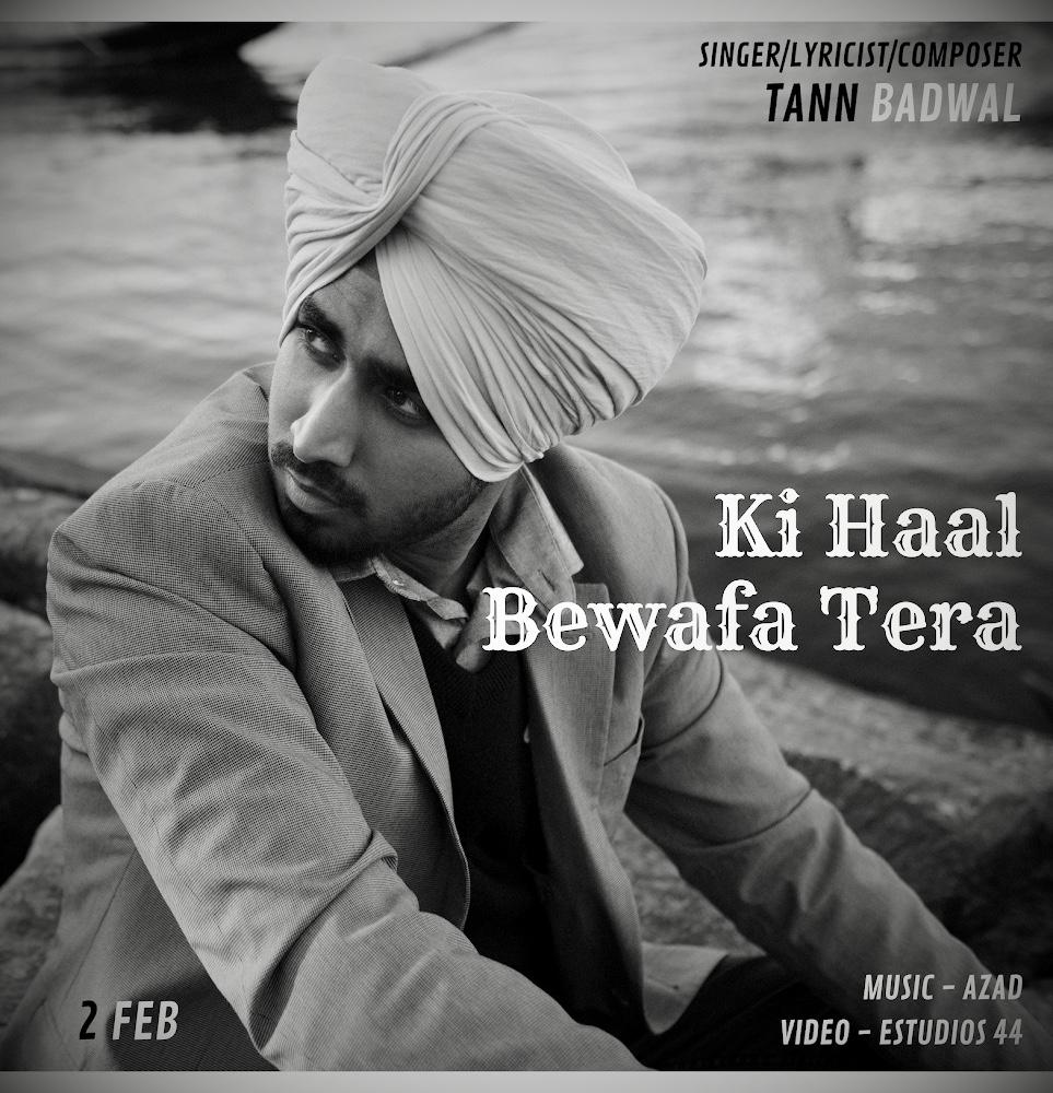 Tann Badwal - Ki Haal Bewafa Tera