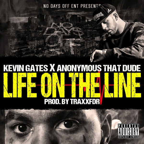 Kevin Gates - Life on the Line (feat. Anonymous That Dude) - Single Cover