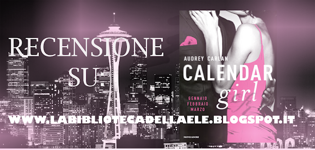 Recensione #13 : CALENDAR GIRL (gen-febb-mar) di Audrey Callan