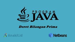 contoh program java menampilkan deret bilangan prima dengan netbeans