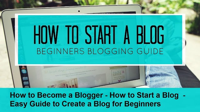 How to Become a Blogger ? How to Start a Blog  - Easy Guide to Create a Blog for Beginners