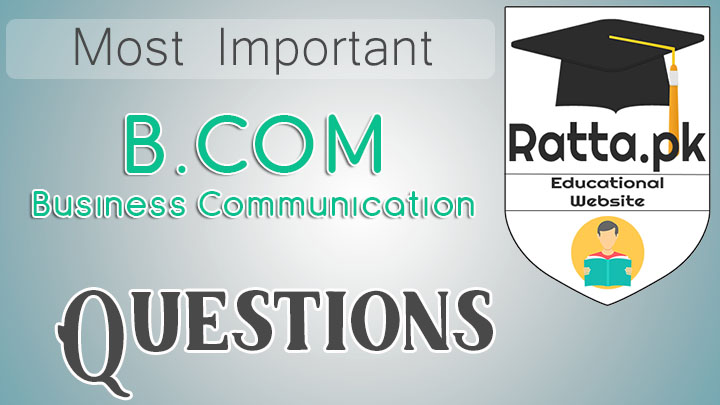 B.COM Business Communication Important Questions Notes