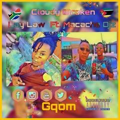 Lay Law - Cloudy (Broken Mix) (feat Macache Djz)