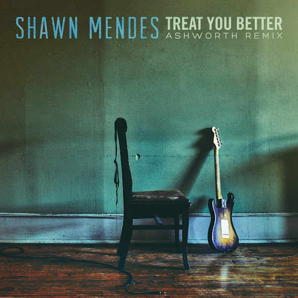 Shawn Mendes - Treat You Better (Ashworth Remix) - Single Cover