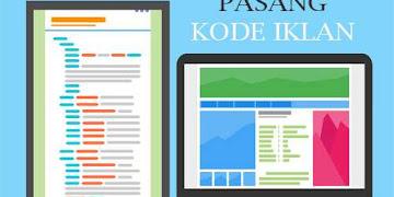 Tips Memasang Kode Iklan Adsense Lengkap dan Gamblang