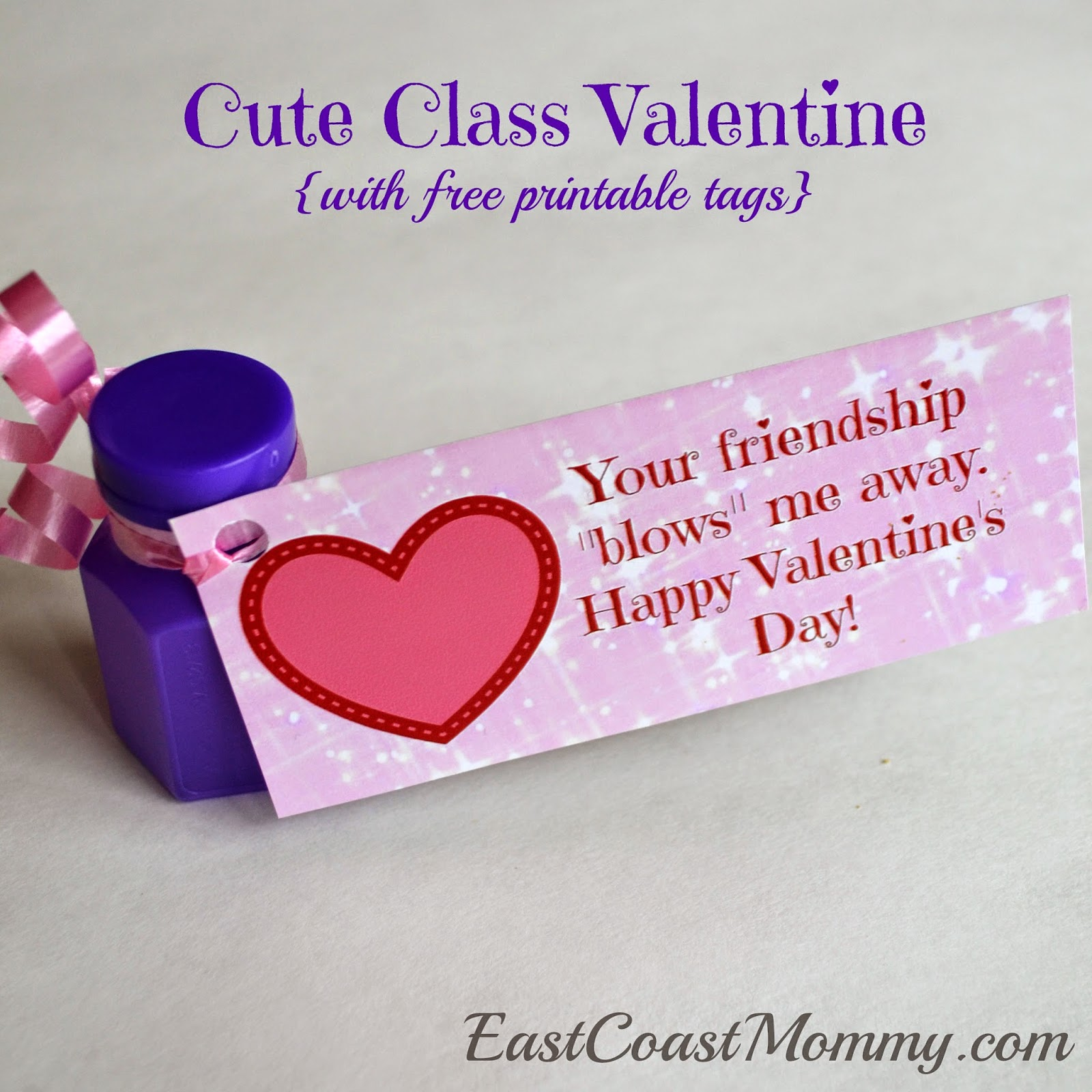 East Coast Mommy Bubble Valentines With Free Printable Tags