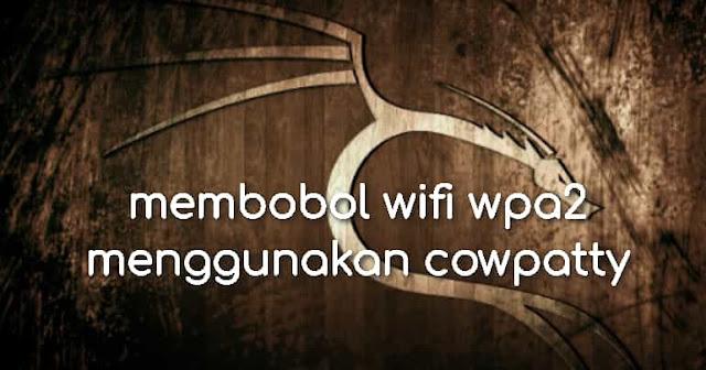 membobol wifi wpa2 menggunakan cowpatty