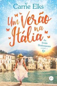 RESENHA: Um Verão na Itália (As Irmãs Shakespeare 1) - Carrie Elks
