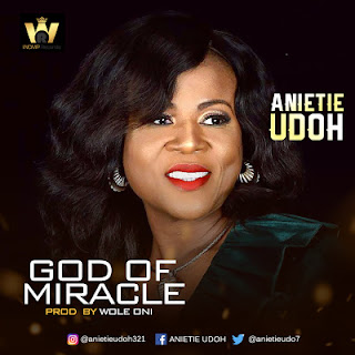 MUSIC] Anietie Udoh - God of Miracle   @anietieudoh321