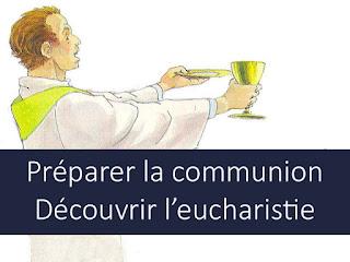 PREPARER SA COMMUNION ET DECOUVRIR L'EUCHARISTIE