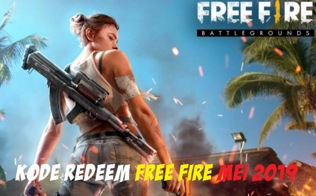 Kode Redeem Free Fire Mei 2019 Ditukar dengan Berbagai Hadiah Menarik