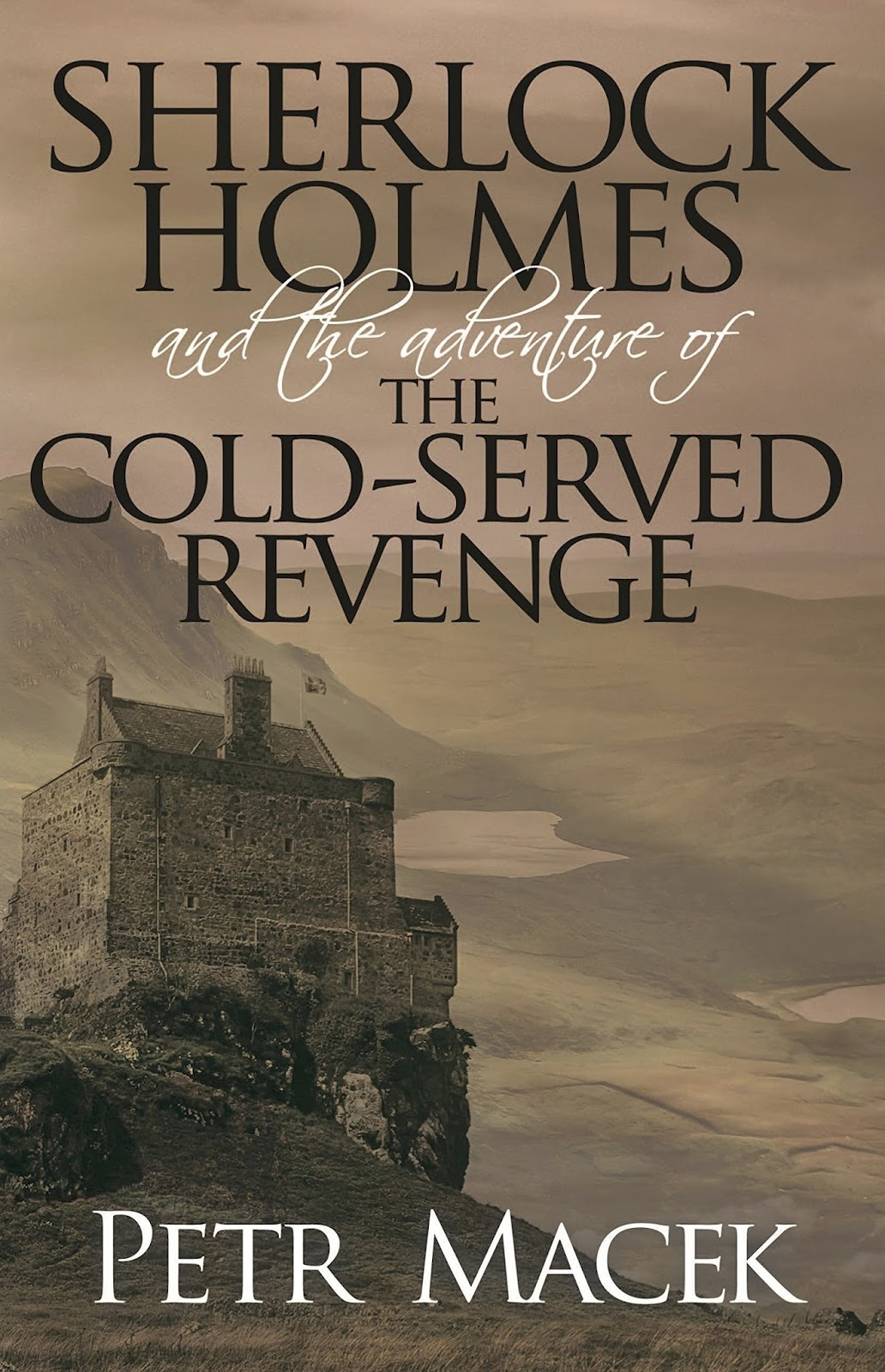 Sherlock Holmes and the Adventure of the Cold-Served Revenge by Petr Macek