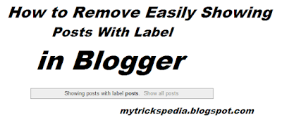 How to Remove Easily Showing Posts With Label in Blogger