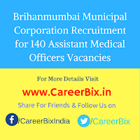 Brihanmumbai Municipal Corporation Recruitment for 140 Assistant Medical Officers Vacancies