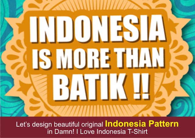 [DESIGN AND CREATIVITY] DAMN I LOVE INDONESIA