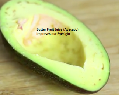 Butter Fruit Juice (Avocado) Improves our Eyesight: