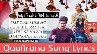 qaafirana-song-lyrics-arijit-singh-nikhita-gandhi-kedarnath-sara-ali-khan-sushant-singh-rajput-2018