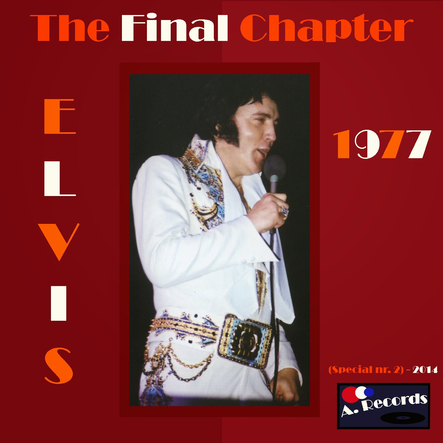 Elvis The Final Chapter 1977 (August 2014)