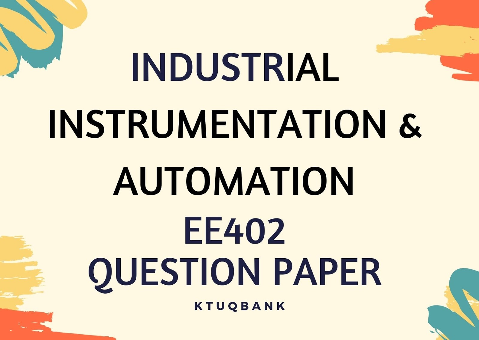Industrial Instrumentation & Automation | EE404 | Question Papers (2015 batch)
