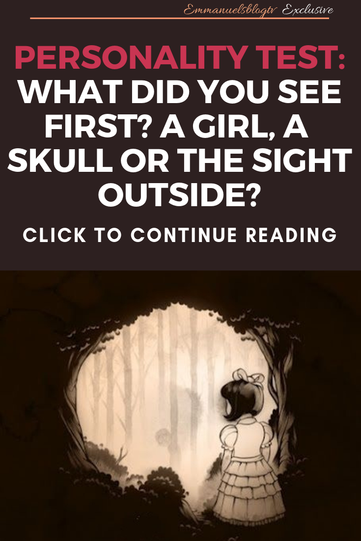 PERSONALITY TEST: WHAT DID YOU SEE FIRST? A Girl, A Skull or the Sight Outside?