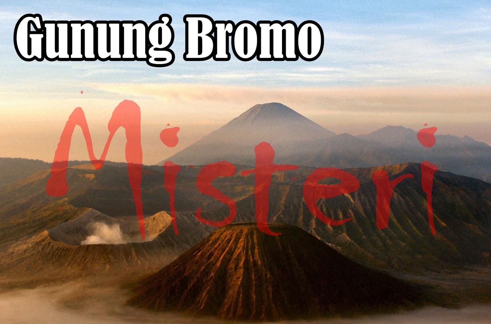 9 Misteri Gunung Bromo Jawa Timur Berikut Sejarahnya Basecamp