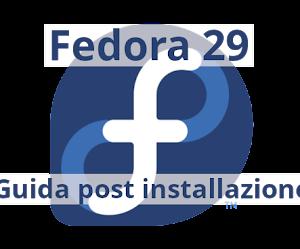 Fedora 29 - Guida post installazione