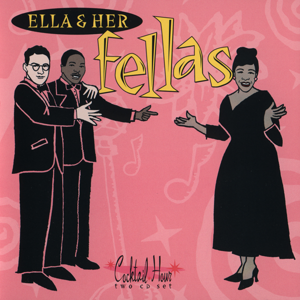 FEZ: Ella Fitzgerald-Ella & Her Fellas Disc One