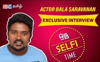 Actor Bala Saravanan Exclusive Interview | Oru Selfie Time