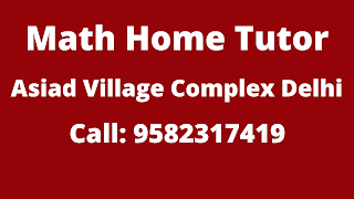 Best Maths Home Tutor in Asiad Village Complex  Delhi