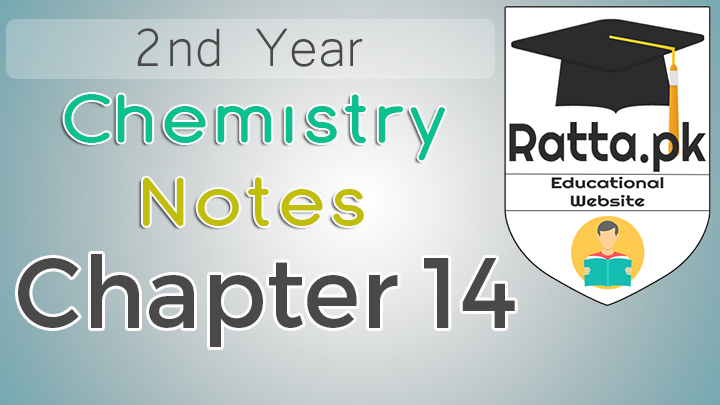 2nd Year Chemistry Notes Chapter 14 - 12th Class Notes