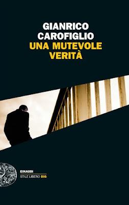 Recensione di 'Una mutevole verità' di Gianrico Carofiglio. Einaudi. Romanzo giallo.