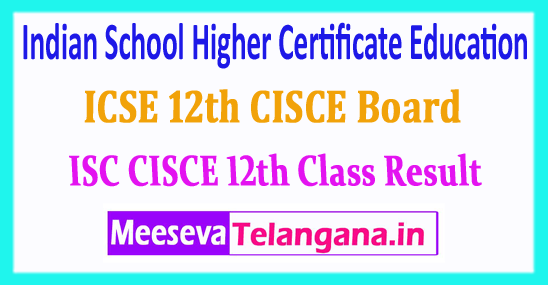 ISC 12th CISCE Board Indian School Higher Certificate Education 12th Result 2018