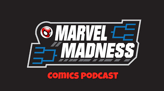 Marvel Madness Comics Podcast: Episode #9