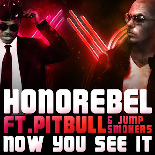 Independent Music Promotion - Independent Music Discovery and Downloads - Independent Music MP3s WAVs CDs Posters Concert Tickets - iTunes - Honorebel Ft Pitbull - Now You See It