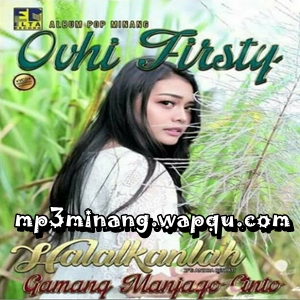 Ovhi Firsty - Gamang Manjago Cinto (Full Album)