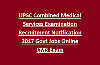 UPSC Combined Medical Services Examination Recruitment Notification 2017 1009 Govt Jobs Online CMS Exam