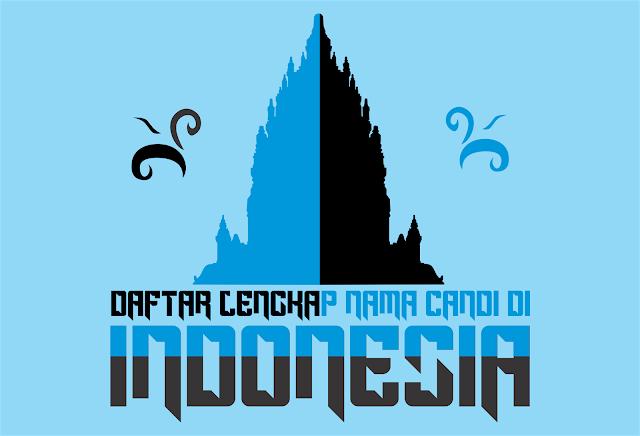 Daftar Lengkap Nama Candi Di Indonesia