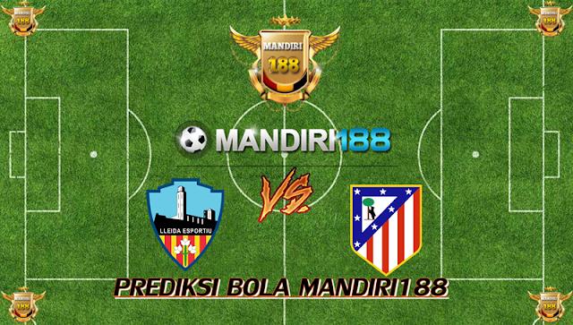 AGEN BOLA - Prediksi Lleida Esportiu vs Atletico Madrid 4 Januari 2018
