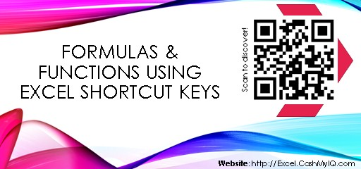 FORMULAS & FUNCTIONS USING EXCEL SHORTCUT KEYS