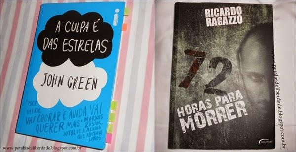 foto: Livros de junho: A culpa é das estrelas (John Green) e 72 horas para morrer (Ricardo Ragazzo)