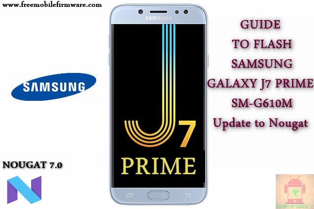 Guide To Flash Samsung Galaxy J7 Prime SM-G610M Nougat 7 0 Odin