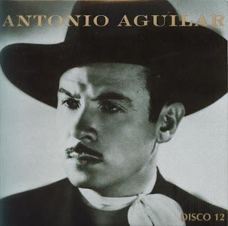 Antonio Aguilar - Mi Historia Disco 12