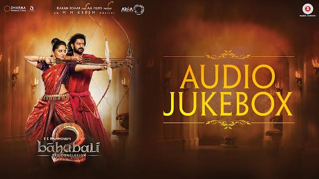 Bahubali The Conclusion Hindi Movie Full Audio Songs (Jukebox) | Baahubali 2 | Prabhas,Rana,Anushka Shetty,Tamannaah,SS Rajamouli