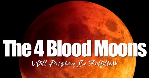 Ezekiel38Rapture: The Coming 4 Blood Moons Will Likely Not ...
