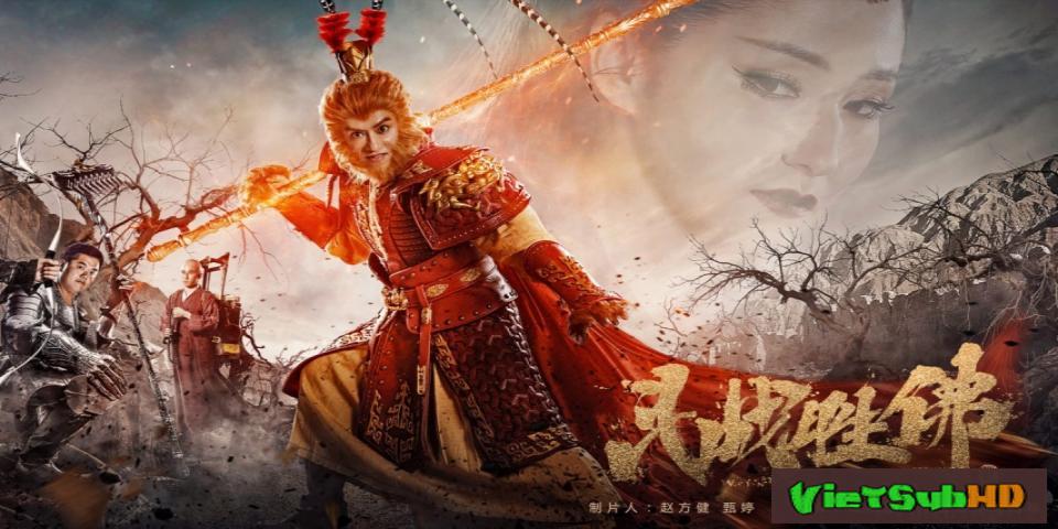 Phim Đại Thánh Giáng Trần Thuyết minh HD | Fight Against Buddha 2017