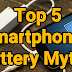Top 5 Smartphones Battery Myths